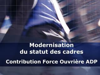 Modernisation  du statut des cadres
