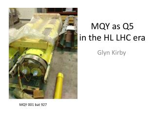 MQY as Q5  in the HL LHC era