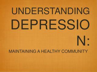 UNDERSTANDING DEPRESSION: