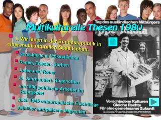 1. Wir leben in der Bundesrepublik in einer multikulturellen Gesellschaft.