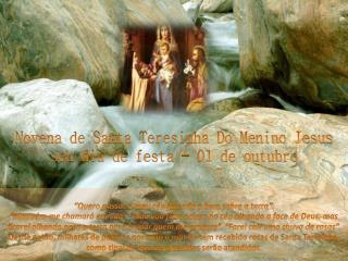 Novena de Santa Teresinha Do Menino Jesus seu dia de festa - 01 de outubro