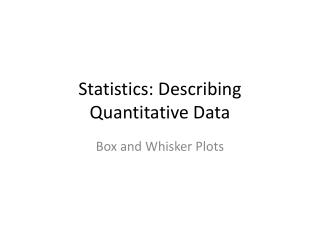 Statistics: Describing Quantitative Data