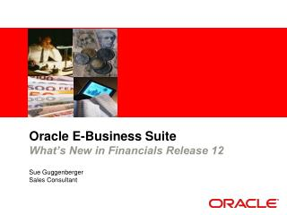 Oracle E-Business Suite What s New in Financials Release 12