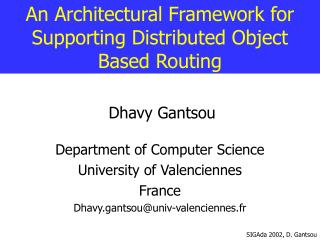 An Architectural Framework for Supporting Distributed Object Based Routing