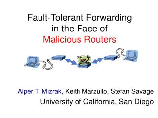 Fault-Tolerant Forwarding in the Face of  Malicious Routers