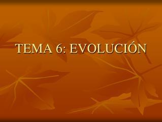 TEMA 6: EVOLUCI�N
