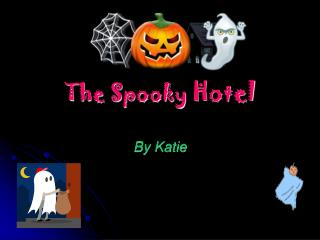 The Spooky  Hotel