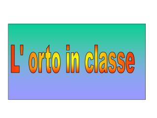 L' orto in classe