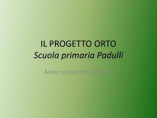 IL PROGETTO ORTO  Scuola primaria  Padulli