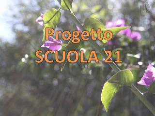 Progetto SCUOLA 21