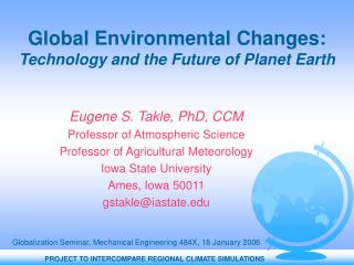 Global Environmental Changes:  Technology and the Future of Planet Earth