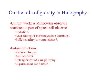On the role of gravity in Holography