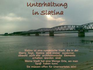 Unterhaltung  in  Slatina