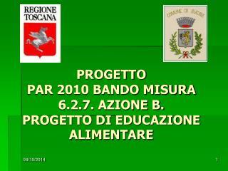 PROGETTO PAR 2010 BANDO MISURA 6.2.7. AZIONE B.  PROGETTO DI EDUCAZIONE ALIMENTARE