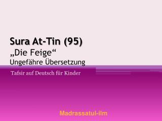 """Sura At -Tin (95) """"Die Feige"""" Ungefähre Übersetzung"""