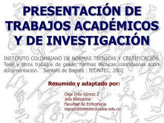 Resumido y adaptado por: Olga Inés Gómez Z Jefa Biblioteca  Facultad de Enfermería