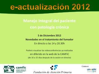 Manejo Integral del  paciente con  patología crónica 5 de  Diciembre  2012