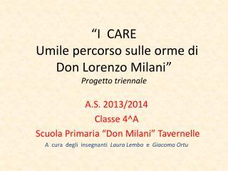 """""""I  CARE   Umile percorso sulle orme di Don Lorenzo Milani"""" Progetto triennale"""