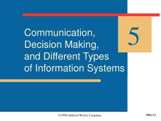 Communication, Decision Making, and Different Types of Information Systems
