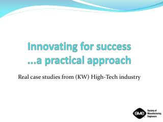 Innovating for success ...a practical approach