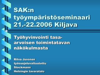 SAK:n ty ymp rist seminaari 21.-22.2006 Kiljava