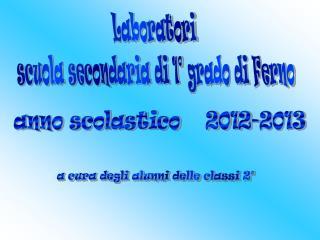 Laboratori  scuola secondaria di 1� grado di Ferno