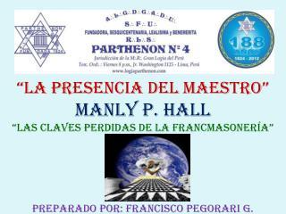 """""""LA PRESENCIA DEL MAESTRO"""" MANLY P. HALL """"LAS CLAVES PERDIDAS DE LA FRANCMASONERÍA"""""""