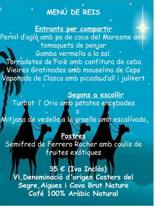 MEN� DE REIS Entrants  per compartir