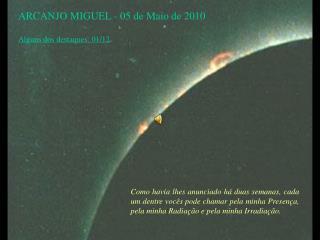 ARCANJO MIGUEL - 05 de Maio de 2010