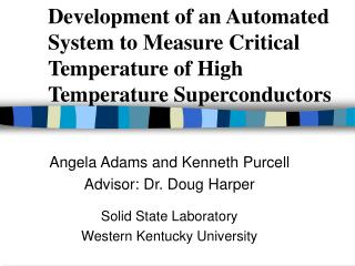 Angela Adams and Kenneth Purcell Advisor: Dr. Doug Harper Solid State Laboratory