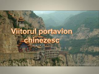 Viitorul  portavion chinezesc