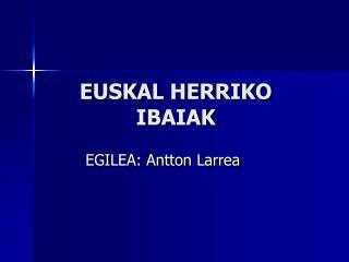 EUSKAL HERRIKO IBAIAK