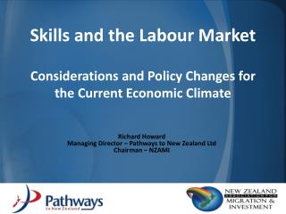 Skills and the Labour Market Considerations and Policy Changes for the Current Economic Climate