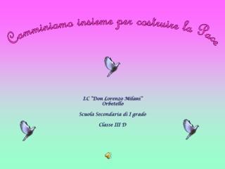 """I.C """"Don Lorenzo Milani"""" Orbetello Scuola Secondaria di I grado  Classe III D"""