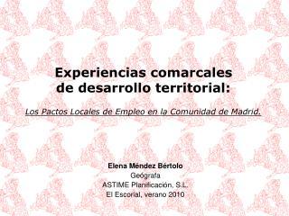 Elena Méndez Bértolo Geógrafa ASTIME Planificación, S.L. El Escorial, verano 2010