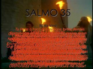SALMO 35 Bíblia Viva Deus não ouve os aflitos porque não têm fé