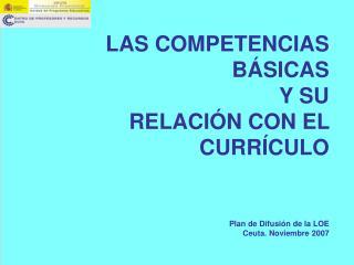 Indice ¿Qué es una competencia? ¿Qué son las competencias básicas? ¿Cuáles son?  ¿Qué abarcan?