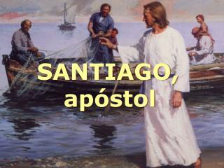 SANTIAGO,  ap�stol
