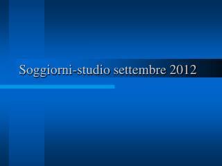 Soggiorni-studio  settembre 2012
