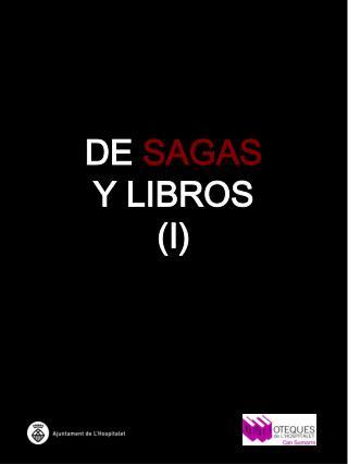 DE SAGAS Y LIBROS (I)
