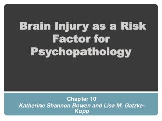 Brain Injury as a Risk Factor for Psychopathology