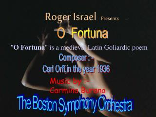 Composer : - Carl Orff,in the year 1936