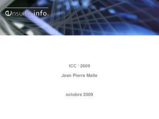 ICC � 2009 Jean Pierre Malle octobre 2009