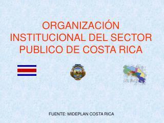 ORGANIZACIÓN INSTITUCIONAL DEL SECTOR PUBLICO DE COSTA RICA