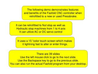 The following demo demonstrates features  and benefits of the Fasfold CNC controller when