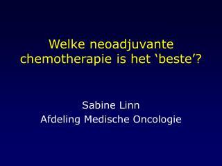 Welke neoadjuvante chemotherapie is het 'beste'?