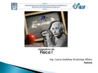 Ing. Laura Istabhay Ensástiga Alfaro Autora