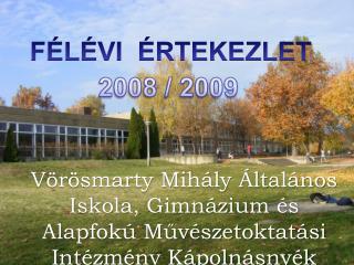 Vörösmarty Mihály Általános Iskola, Gimnázium és Alapfokú Művészetoktatási Intézmény Kápolnásnyék