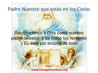 Padre Nuestro que estás en los Cielos