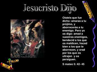 Jesucristo Dijo